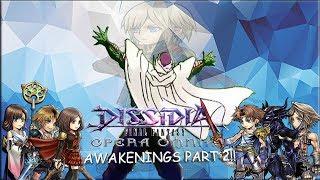 Dissidia Final Fantasy: Opera Omnia AWAKENINGS PART 2!!!