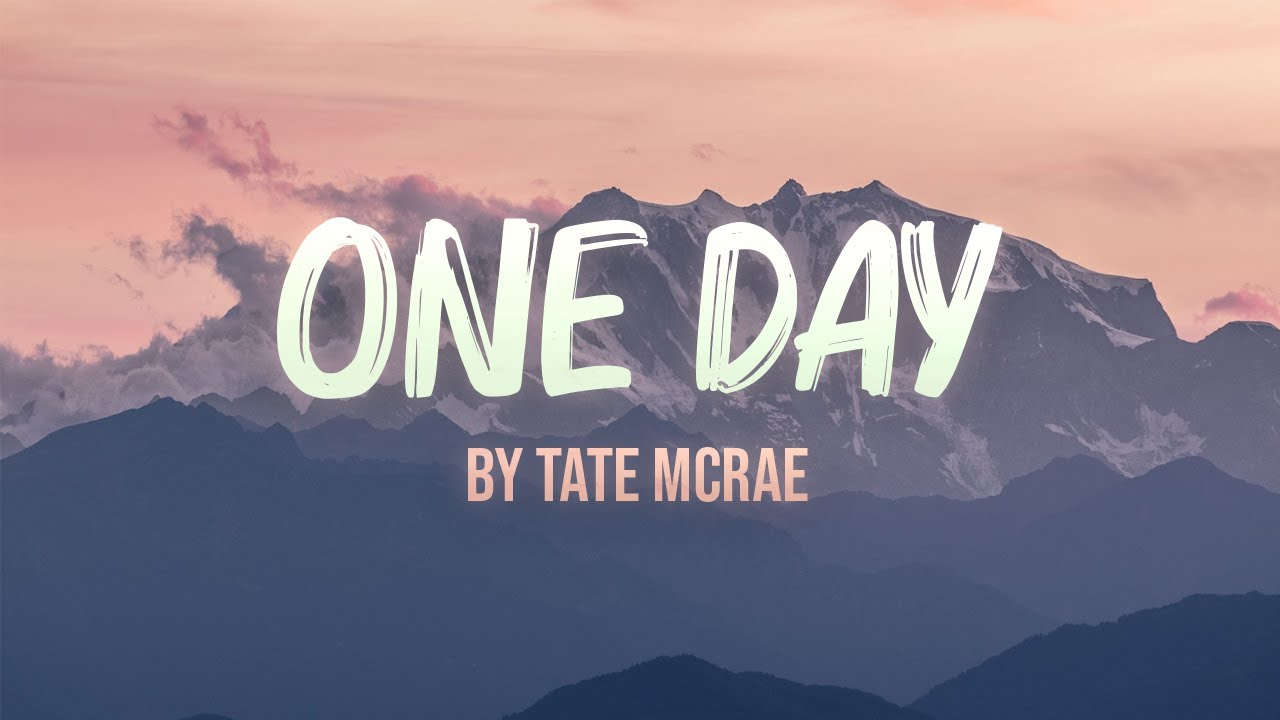 One Day - Tate McRae Lyrics