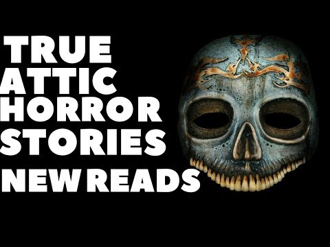 TRUE and SCARY ATTIC related stories (not from reddit)