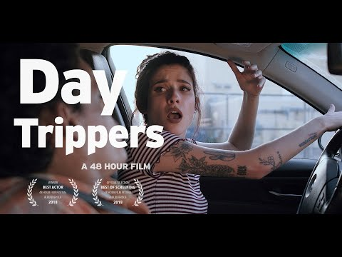 DAY TRIPPERS (48 Hour Film Project 2018)