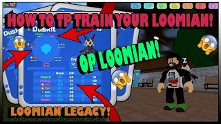 [TP TRAINING GUIDE #1] HOW TO EV/TP TRAIN YOUR LOOMIAN IN LOOMIAN LEGACY-ROBLOX