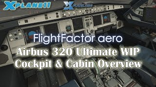 [X-plane 11] Flight Factor Airbus 320 Ultimate (WIP) - Cockpit & Cabin Overview