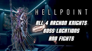 HELLPOINT - All 4 Archon Knights Boss Fights (Archon Knights Locations)