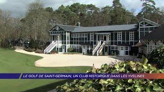 Yvelines | Le golf de Saint-Germain-en-Laye, un club historique et familial dans les Yvelines