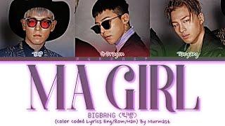 BIGBANG (TAEYANG) - MA GIRL (feat. GD&TOP) Lyrics (Color Coded Lyrics Eng/Rom/Han)