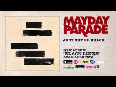 Mayday Parade - Just Out Of Reach