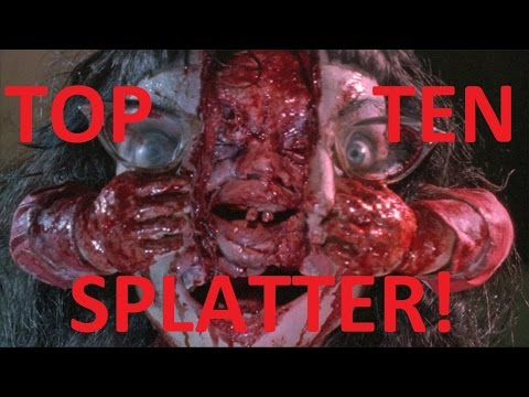 Top 10 Splatter Films (Response to Eigh8t The Chosen One)