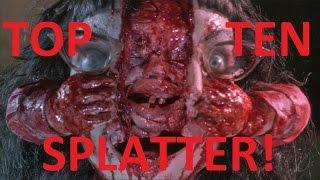 Top 10 Splatter Films (Response to Eigh8t The Chosen One)