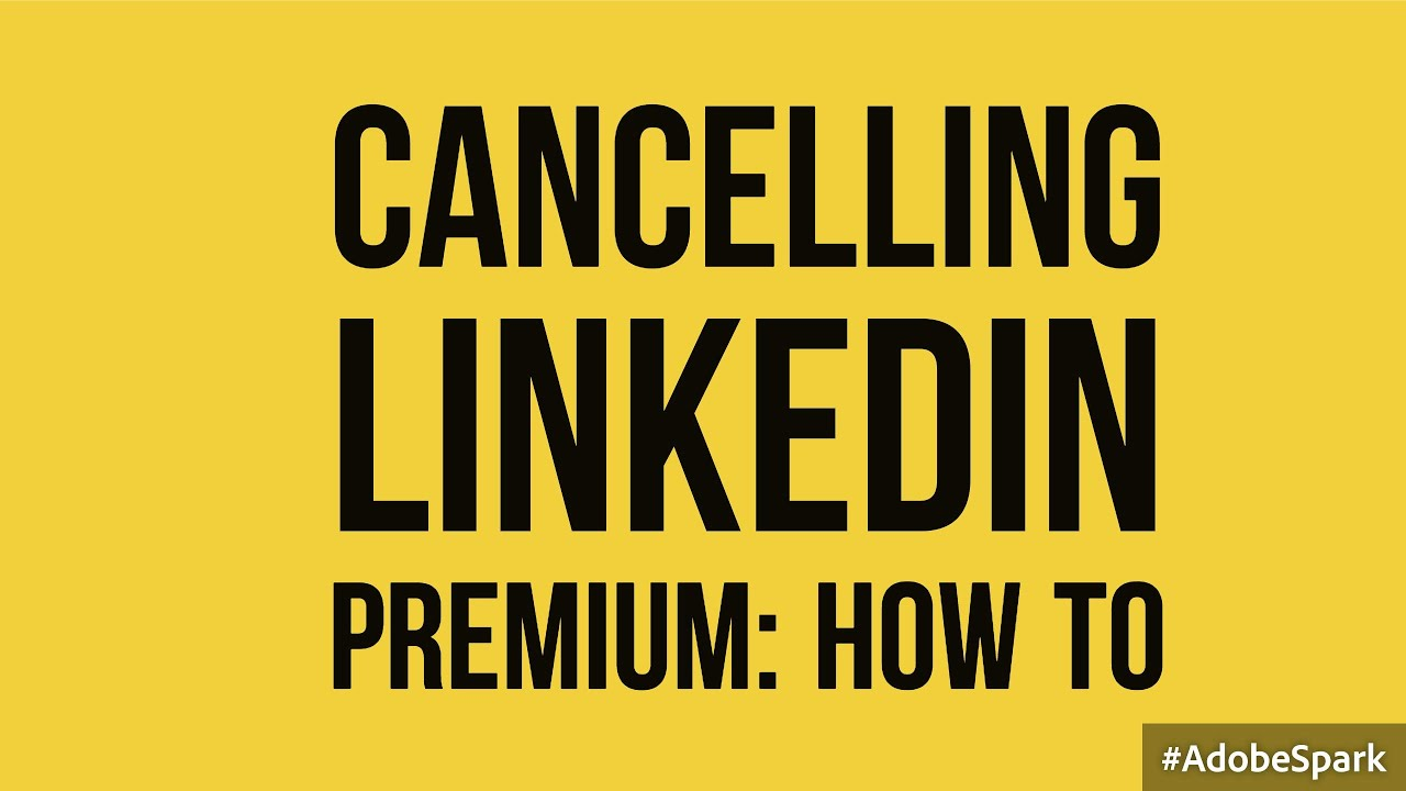 How To Cancel Your Linkedin Premium Account