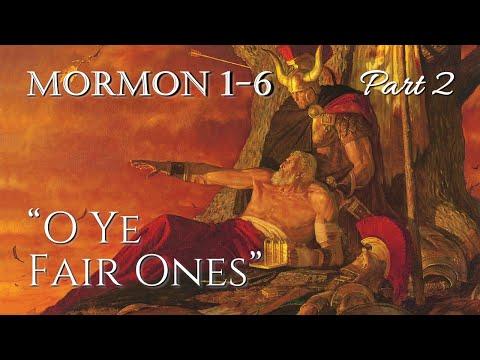 """Come Follow Me - Mormon 1-6 (part 2): """"O Ye Fair Ones"""""""