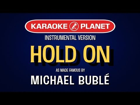 Hold On Karaoke Version by Michael Buble (Video with Lyrics)