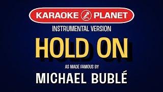 Hold On - Michael Buble | Karaoke Version