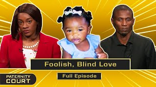 Foolish, Blind Love: Man's Cousin Says He's Raising The Wrong Child (Full Episode)   Paternity Court