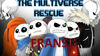 Frans Part 2【 The Multiverse Rescue - Undertale Comic Dub 】