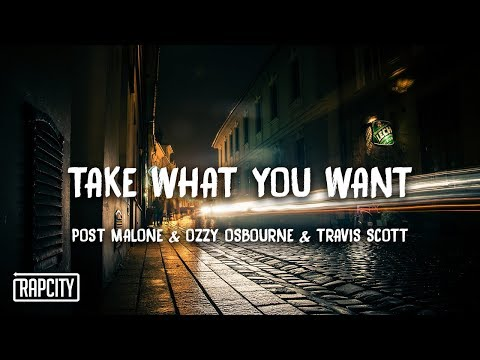Post Malone - Take What You Want  ft Ozzy Osbourne & Travis Scott