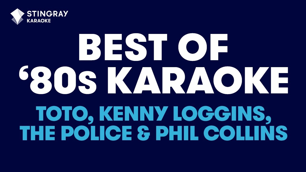 BEST OF '80s KARAOKE WITH LYRICS: Toto, Kenny Loggins, The Police, Phil Collins