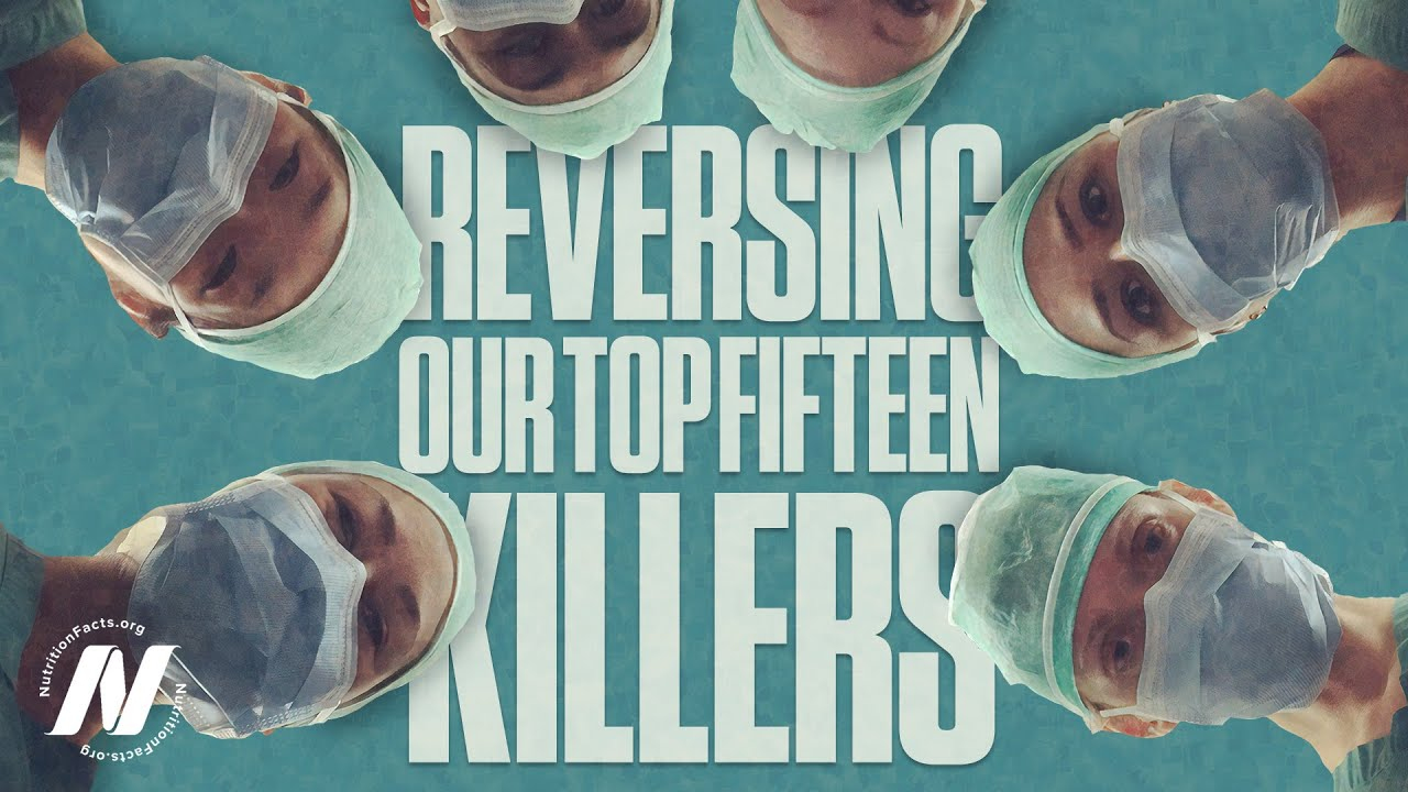 How Not to Die: Preventing, Arresting, and Reversing Our Top 15 Killers