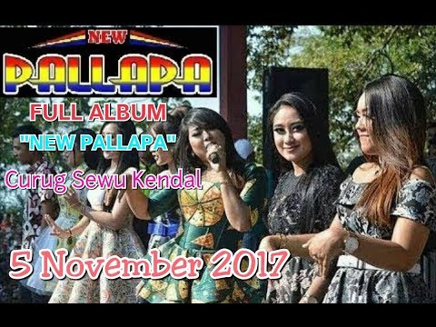 Full Album NEW PALLAPA Curug Sewu Kendal terbaru 5 November 2017