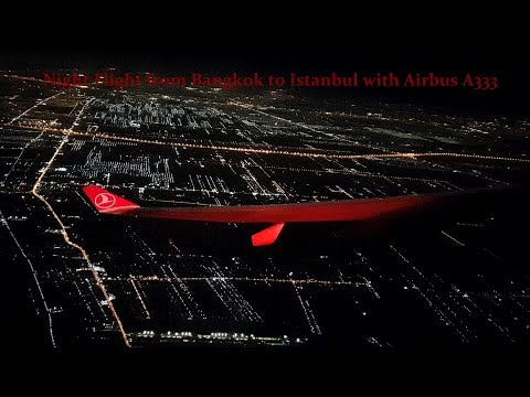Beautiful Night Flights - Turkish Airlines Airbus A333 From Bangkok To Istanbul Flight Report