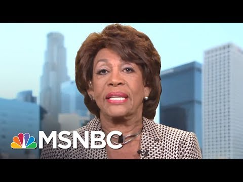 Rep. Maxine Waters: We're Going To Fight This President And His Racism   AM Joy   MSNBC
