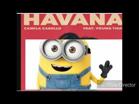 Camila Cabello Havana ft  Young Thug Minions Version
