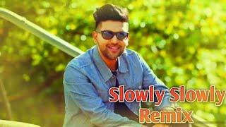 Slowly Slowly (Remix) - DJ Dee Arora Guru Randhawa