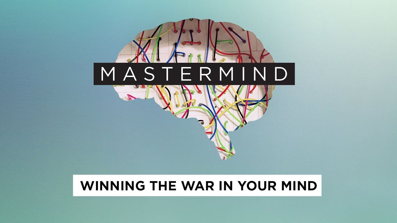 Winning the War in Your Mind | Mastermind | Life Church