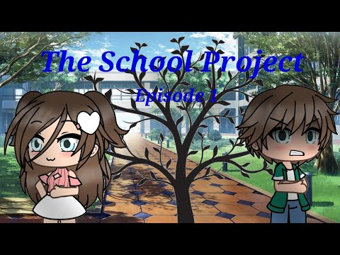 The School Project • Ep. 1•