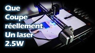 Que peut vraiment couper un laser 2.5W?