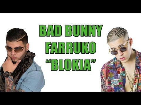 BAD BUNNY FT FARRUKO - BLOKIA 2017