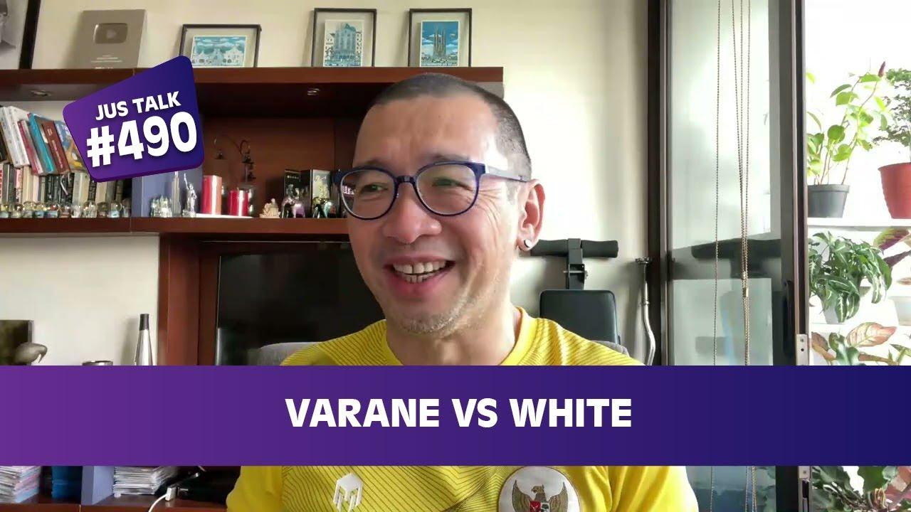 JUS TALK #556: VARANE VS WHITE