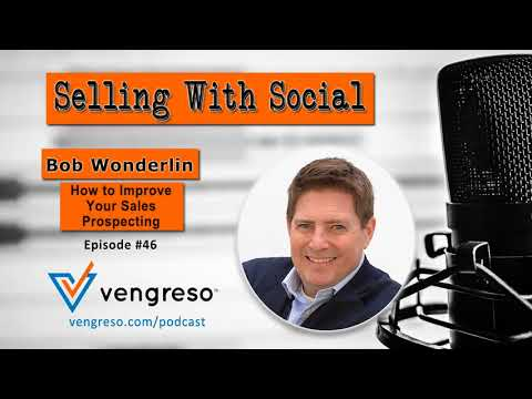 How to Improve Your Sales Prospecting, with Bob Wonderlin, Episode #46