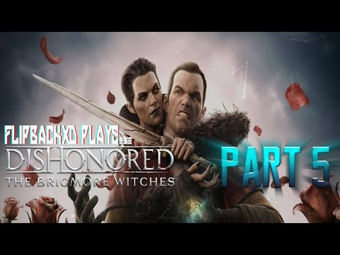 Dishonored The Brigmore Witches DLC FINALE: Delilah's Demise |
