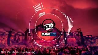 Zion & Lennox ft J Balvin - Otra Vez (Manu Led) [Tropical House Remix]