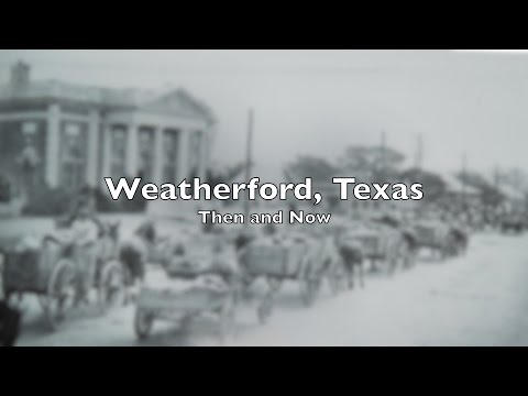Weatherford, Texas:  Then & Now   Pt. 1