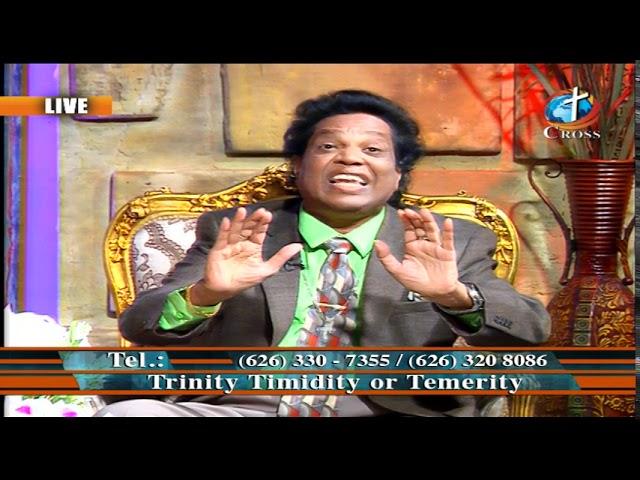Trinity Timidity or Temerity Dr. Dominick Rajan 11-01-2019