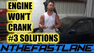 Engine Won't Crank: Here Are #3 Possible Solutions