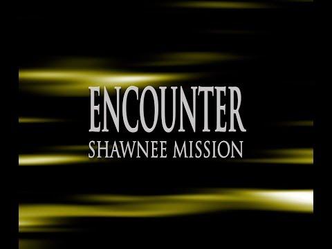 Encounter Shawnee Mission 1 West