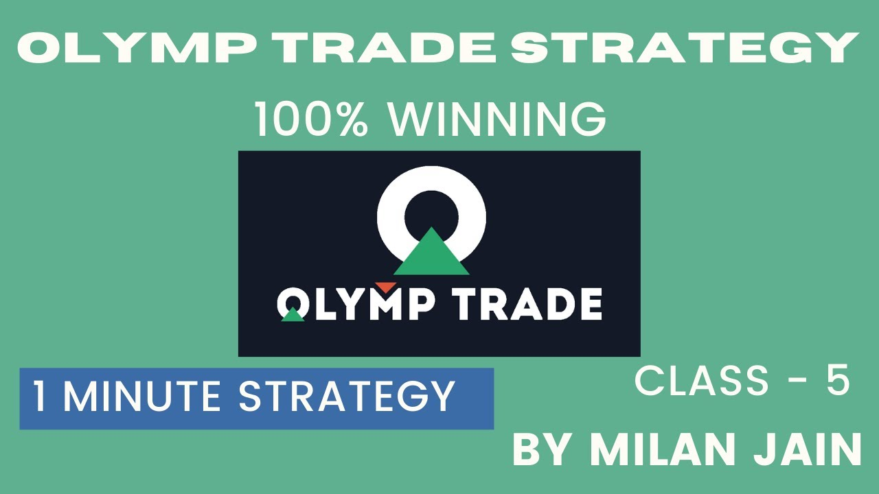 Olymp Trade Strategy | 1 minute winning trick | 100% Winning | Class- 5 | By Milan Jain