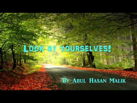 Look at yourselves! by Abul Hasan Malik