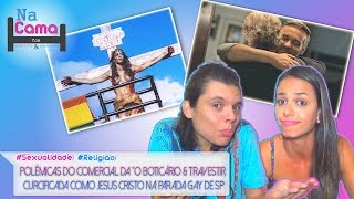 "Polêmicas do Comercial da ""O Boticário"" & Travesti Crucificado como Jesus na Parada Gay de SP"