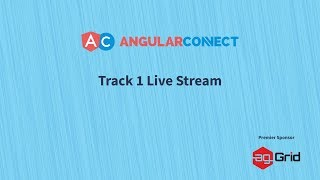AngularConnect 2019 | Day 1 Track 1 Livestream | Sponsored by ag-Grid