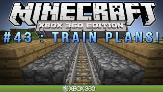 "Minecraft Xbox | ""TRAIN PLANS"" | Survival #43"
