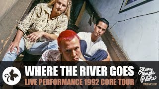 WHERE THE RIVER GOES (1992 CORE TOUR) STONE TEMPLE PILOTS BEST HITS