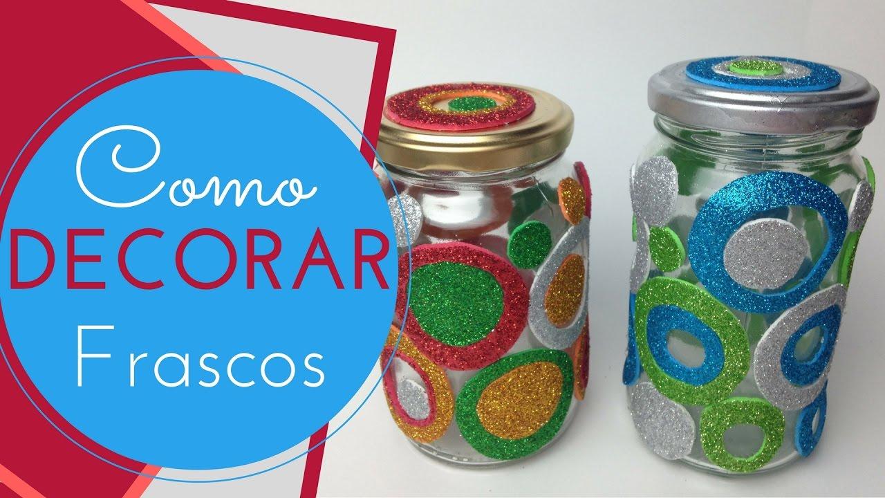 Frascos decorados express con goma eva para regalar youtube for Decoracion de frascos de vidrio para cocina