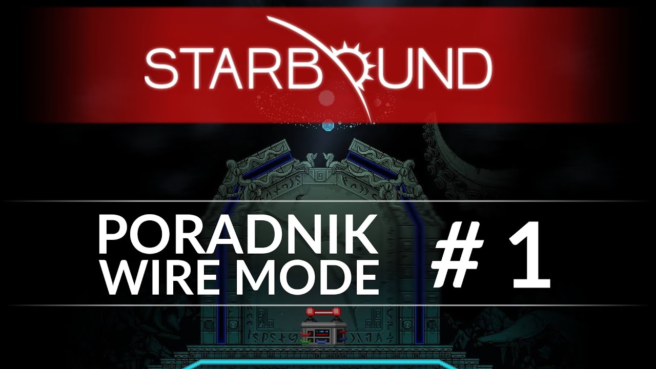 Starbound Poradnik Wire Mode 1 Podstawy Wiring Station In