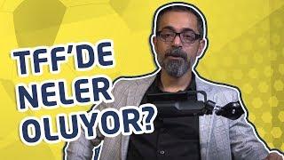 TEMİZ FUTBOL #2 | Tff'de neler oluyor?