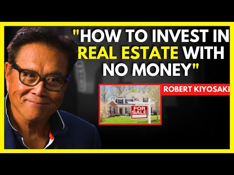 This Is How You Can Buy Real Estate With Little or No Money - Robert Kiyosaki