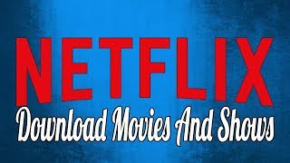 Video How to Download Movies and Shows from Netflix for Offline Viewing download MP3, 3GP, MP4, WEBM, AVI, FLV Oktober 2018