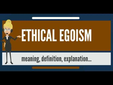 What is ETHICAL EGOISM? What does ETHICAL EGOISM mean? ETHICAL EGOISM meaning & explanation